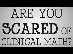 Dosage Calculations | Are You Scared of Clinical Math? - YouTube Nurse Nacole