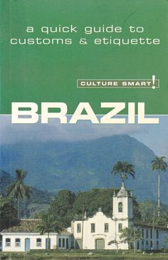 Brazil Culture Smart A Quick Guide To Customs & Etiquette Brazil Culture, Culture Travel, Etiquette, Digital Camera, Digital Camo, Digital Cameras, Cultural Trips
