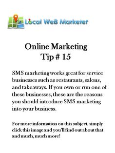 Online Marketing Tip # 15: SMS marketing works great for service businesses such as restaurants, salons, and takeaways. If you own or run one of these businesses, these are the reasons you should introduce SMS marketing into your business today.    Click http://localwebmarketer.co.uk/online-marketing-tip-15-sms-marketing-works-great-for-service-businesses-such-as-restaurants-salons-and-takeaways-if-you-own-or-run-one-of-these-businesses-these-are-the-reasons-you-should-intr.html to read…