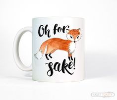 Cute Fox Mug, Oh For Fox Sake Coffee Mug-Ceramic Mug Cup-Funny Mug-Funny Gift for Her-Fox Coffee Mug-Mom Gift, for Friend-Wife Gift, for Mom by MostToastyGoods on Etsy https://www.etsy.com/listing/468488888/cute-fox-mug-oh-for-fox-sake-coffee-mug
