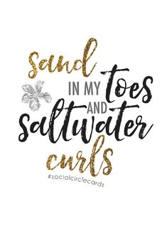 free printable art print that makes such a cute little sign for your room! Beach quotes, Sand in my toes and saltwater curls!