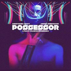 Possessor - Movie Release Dates / Trailer / Details / Poster - Thriller Movie: Synopsis: Tasya Vos is a corporate agent who uses… 2020 Movies, Sci Fi Movies, Top Movies, Movies To Watch, Christopher Abbott, Newest Horror Movies, Best Movie Posters, Film Posters, Organizing Hacks