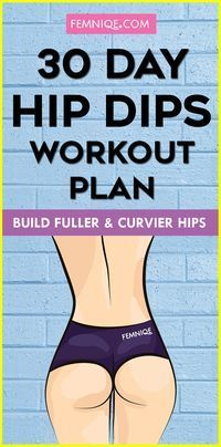 Hip Dips Workout: 30 Day Challenge For Fuller Curves - This 30 day workout will build wider hips and bigger butt. Hips dips can be filled by stimulating muscles around the area. Want to get rid of hips dips? This is for you!
