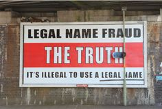 A mystery advertising board has appeared in two Gloucester locations.  The billboard which reads 'Legal Name Fraud, The Truth, It is illegal to use a legal name' has sprung up on the Westgate Island...