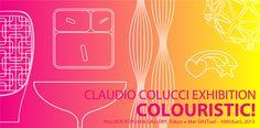 CLAUDIO COLUCCI EXHIBITION  COLOURISTIC!  @Hillside Forum & Gallery  March 5 - 10, 2013