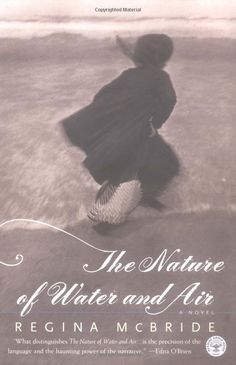 The Nature of Air and Water by Regina McBride