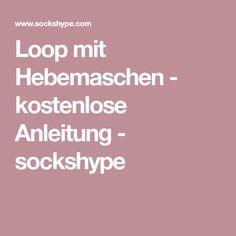 Loop mit Hebemaschen - kostenlose Anleitung - sockshype