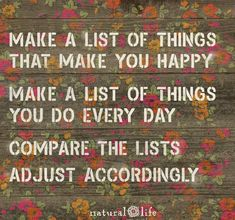 Make a list of things Happy Thoughts, Positive Thoughts, Positive Vibes, Positive Quotes, Special Words, Special Quotes, Natural Life Quotes, Flower Quotes, Life Advice