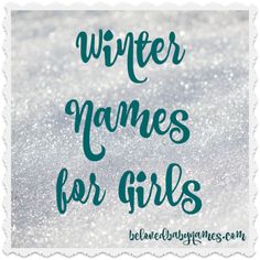 Beloved Baby Names: Wonderful Winter Names For Girls