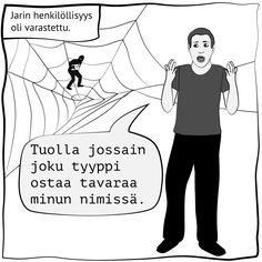 """Nettiturvallisuus, Piirroskuva, jossa lukee: """"Jarin henkilöllisyys oli varastettu"""". Kuva: Stina Tuominen / Yle Ecards, Memes, E Cards, Meme"""