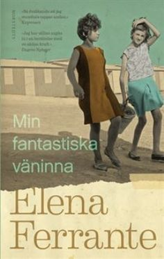 """Köp 'Min fantastiska väninna' bok nu. I boken """"Min fantastiska väninna"""" av Elena Ferrante möter vi barndomsväninnorna Elena och Lila som växer upp i 50-talets"""