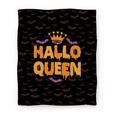 This funny halloween blanket features a crown, bats, and the words 'hallo-queen' and is perfect for wearing this fall and especially during Halloween! Ideal for trick-or-treating, eating candy, watching scary movies and Halloween favorites like Hocus Pocus, drinking all sorts of alcoholic potions, and hanging out with ghosts, goblins, witches, demons, black cats, or just staying home carving pumpkins!