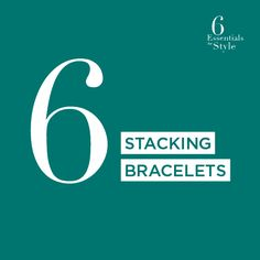 Stacking bracelets: Just like necklaces, bracelets look even better in groups, so don't be shy - mix colors, mismatch looks.