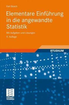 Elementare Einführung in die angewandte Statistik : mit Aufgaben und Lösungen / Karl Bosch
