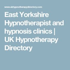East Yorkshire Hypnotherapist and hypnosis clinics | UK Hypnotherapy Directory