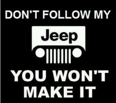 Jeep Wrangler... Don't follow