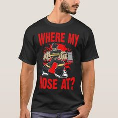 Where My Hose At Firefighter T-Shirt   firefighter outfits, firefighter activities, firefighter party decorations #militarydad #firefighter #fireservice, back to school, aesthetic wallpaper, y2k fashion Firefighter Home Decor, Firefighter Humor, Volunteer Firefighter, Firefighter Tattoos, Firefighters Wife, Racing Quotes, Car Quotes, Biker Quotes, Motorcycle Quotes