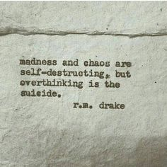 overthinking is the suicide r. Real Talk Quotes, Fact Quotes, Mood Quotes, Destruction Quotes, Chaos Quotes, R M Drake, Best Movie Quotes, Drake Quotes, Depression Quotes