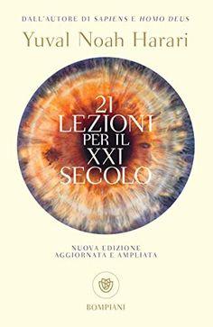21 lezioni per il XXI secolo by Yuval Noah Harari - Books Search Engine Friends Show, Audio Books, Book Art, I Am Awesome, 21st, Opera, Asdf, Bill Gates, Film