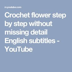Crochet flower step by step without missing detail English subtitles - YouTube