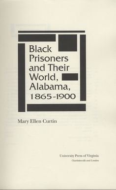 Black Prisoners and Their World Alabama 1865-1900 by Mary Ellen Curtin