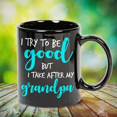 I Try To Be Good But I Take After My Grandpa Great t-shirts, mugs, bags, hoodie, sweatshirt, sleeve tee gift for grandpa, granddad, grandfather from grandson, granddaughter, or any girls, boys, grandchildren, grandkids, friends, men, women on birthday, mother's day, father's day, grandparents day, Christmas or any anniversaries, holidays, occasions. Uncle Quotes, Grandpa Quotes, Aunt Gifts, Grandpa Gifts, Grandchildren, Grandkids, Birthday Quotes, Birthday Gifts, Sweatshirt