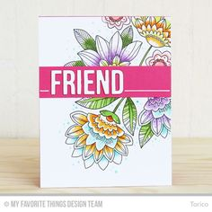 Handmade card from Torico featuring products from My Favorite Things #mftstamps Fancy flowers