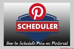 How to Schedule Pins on Pinterest @pinterestbiz