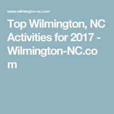 Top Wilmington, NC Activities for 2017 - Wilmington-NC.com