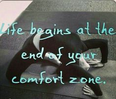 Out of your comfort zone... that's where the magic happens!