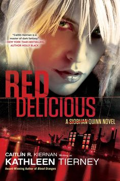Red Delicious (A Siobhan Quinn Novel) by Caitlin R. Kiernan (February 4, 2014) Roc Trade #UF #Vampires #Werewolves