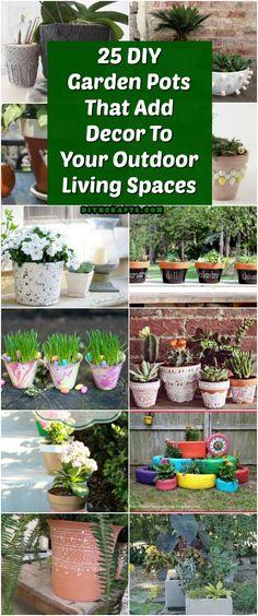 25 DIY Garden Pots That Add Decor To Your Outdoor Living Spaces #gardening #planters #diy #decorating via @vanessacrafting