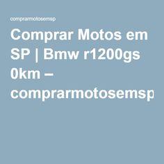 Comprar Motos em SP | Bmw r1200gs 0km – comprarmotosemsp