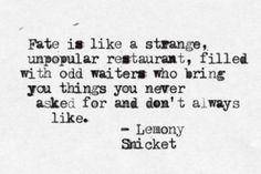 Quotable - Lemony Snicket, born 28 February 1970