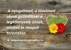 Hálát adok a mai napért. A legnagyobb ajándék, amit magadnak adhatsz, a békéd. A nyugalmad, a türelmed olyan gyümölcsei a legkönnyebb útnak, amiket te magad teremtesz. Lehetséges. Megvan rá a képesség benned. Csak emlékezz mindig ezt ismételni: Köszönöm. Szeretlek ❤️  ⚜ Ho'oponoponoWay Magyarország ⚜ www.HooponoponoWay.hu