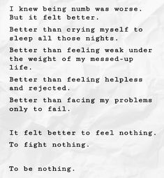 New quotes love feelings everything Ideas Empty Quotes, Broken Quotes, Feeling Nothing, How Are You Feeling, I Am Nothing, I Feel Numb, Down Quotes, Depression Quotes, Amor