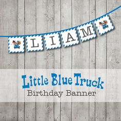Hey, I found this really awesome Etsy listing at http://www.etsy.com/listing/162416841/little-blue-truck-banner-digital-file