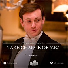 2/05/2014 8:51pm  ''Downton Abbey''  'Take Charge of Me'. Evelyn Napier comments to Lady Cora Crawley  about  Lady Mary Crawley. It aired just minutes ago on PBS. Season4/Ep5/2014