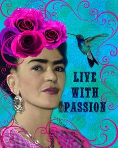 Frida Kahlo Live With Passion Collage Mixed Media New Year Resolution Original Photomontage Modern Home Decor Frida E Diego, Frida Kahlo Diego Rivera, Frida Art, The Artist, Mexican Artists, Portraits, Photomontage, Collage Art, Art Journals