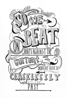 Hand Illustrated quote by Rebecca Duff-Smith. Great Gatsby Quotes, The Great Gatsby, Book Quotes, Words Quotes, Wise Words, Sayings, Hand Illustration, Word Art, Beautiful Words