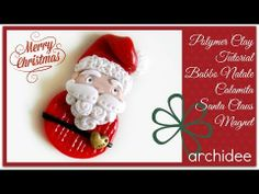 ▶ Tutorial Babbo Natale | Polymer Clay | DIY Santa Claus | Merry Christmas - YouTube by archidee