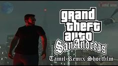 GTA SanAndreas Tamil Remix Shortfilm