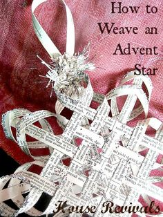 House Revivals: Tutorial to make a Woven Star from Vintage Book Pages (Part Two)  These turn out to be so awesome.