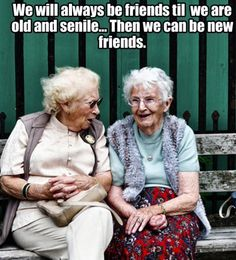 Friendship is the best thing that happens in our life, and the real friendship is you never leave your friends alone keep disturbing them ! whats is friendship without some fun & Humor, below i… New Friends, My Best Friend, Old Friends Funny, National Best Friend Day, Special Friends, Old Lady Humor, Just For Laughs, Friends Forever, Friendship Quotes