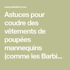 Astuces pour coudre des vêtements de poupées mannequins (comme les Barbie) - #2 les tissus - Blog de Petit Citron Blog de Petit Citron