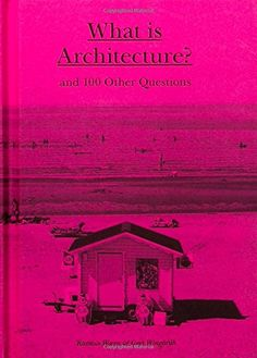 What is Architecture?: And 100 Other Questions: Rasmus Waern, Gert Windgardh: 9781780676029: Amazon.com: Books