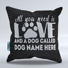 """Personalized All You Need is Love and a Dog Called  - Throw Pillow Cover - 18"""" x 18"""" from Mostly Paws"""