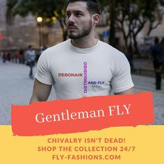 FLY Fashions is meant to be an eye-catching and trendy representation of personal style. Trendy is truly in the eyes of the beholder. From skinny jeans to the skirt and blazer look; graphic tees are always in season. Skateboard Fashion, Fly Shop, Chivalry, Tshirts Online, Mens Tees, Funny Tshirts, Gentleman, First Love, Personal Style