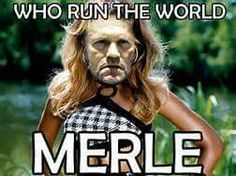Merle really has changed...