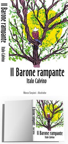 """""""il barone rampante"""" Italo Calvino Barone, Serpieri, Book Covers, Illustration, Books, Livros, Illustrations, Livres, Book"""